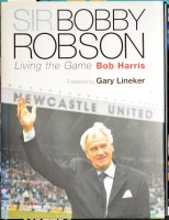 Lot 59 - Sir Bobby Robson ''Living The Game'', by Bob...