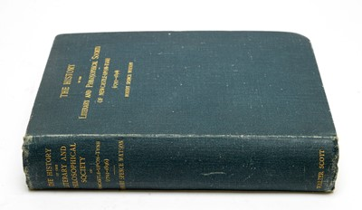 Lot 716 - The History of the Literary and Philosophical Society of Newcastle-upon-Tyne